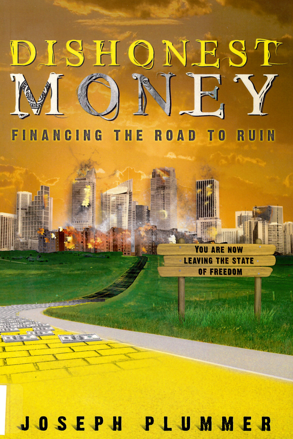 Picture of the front cover of the book entitled Dishonest Money: Financing the Road to Ruin.