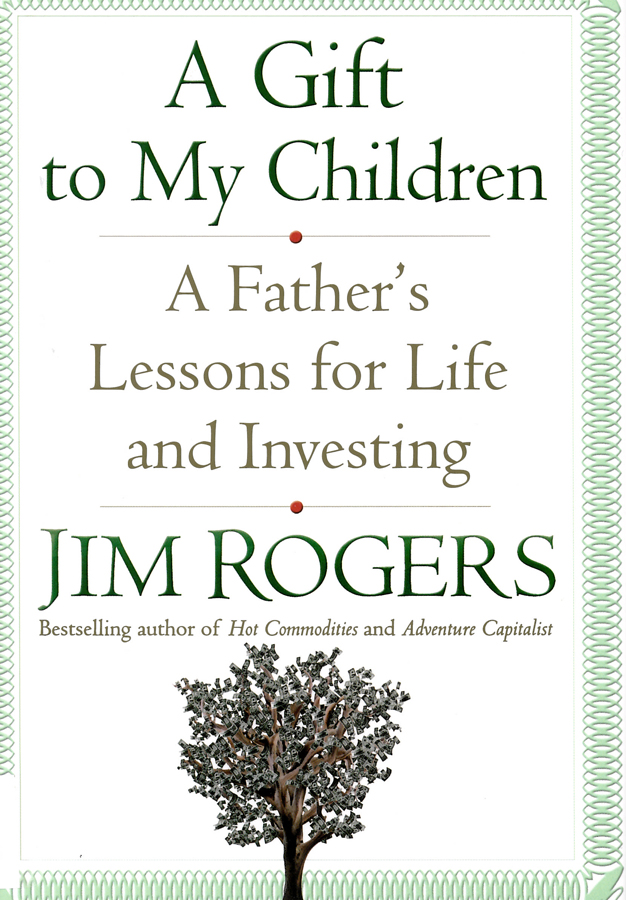 Picture of the front cover of the book entitled A Gift to My Children: A Father's Lessons for Life and Investing.