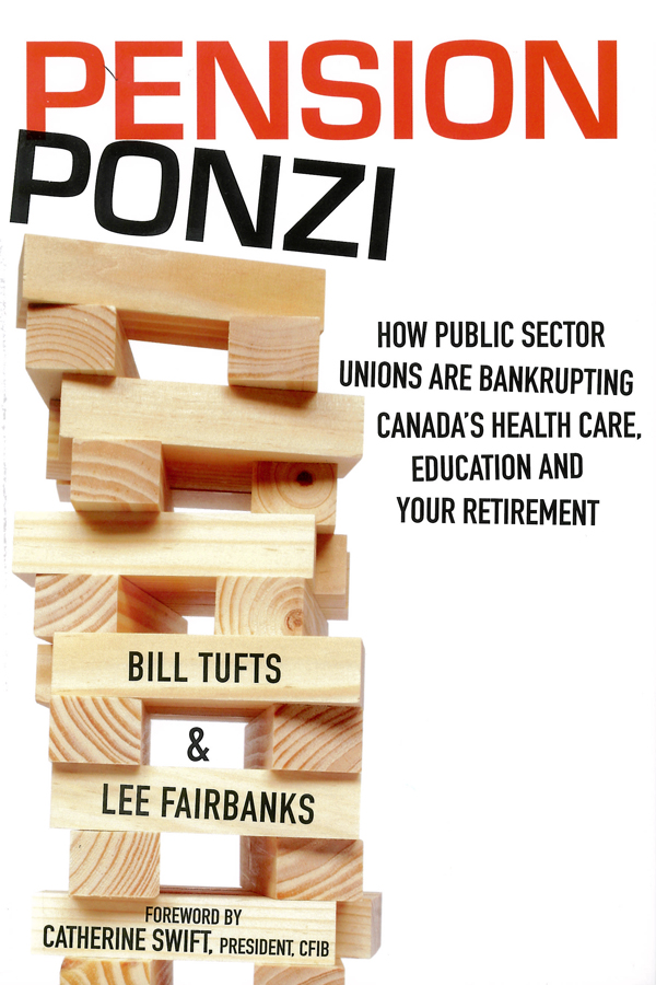 Picture of the front cover of the book entitled Pension Ponzi: How Public Sector Unions Are Bankrupting Canada's Health Care and Your Retirement.