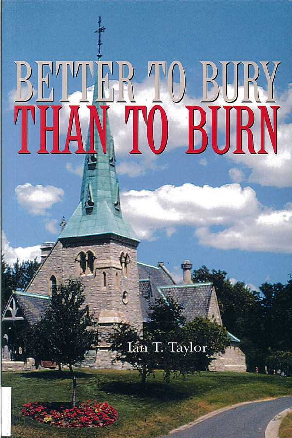 Picture of the front cover of the book entitled Better to Bury Than to Burn.