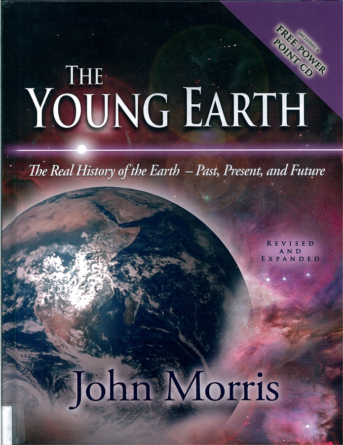Picture of the front cover of the book entitled The Young Earth: The Real History of the Earth — Past, Present and Future.