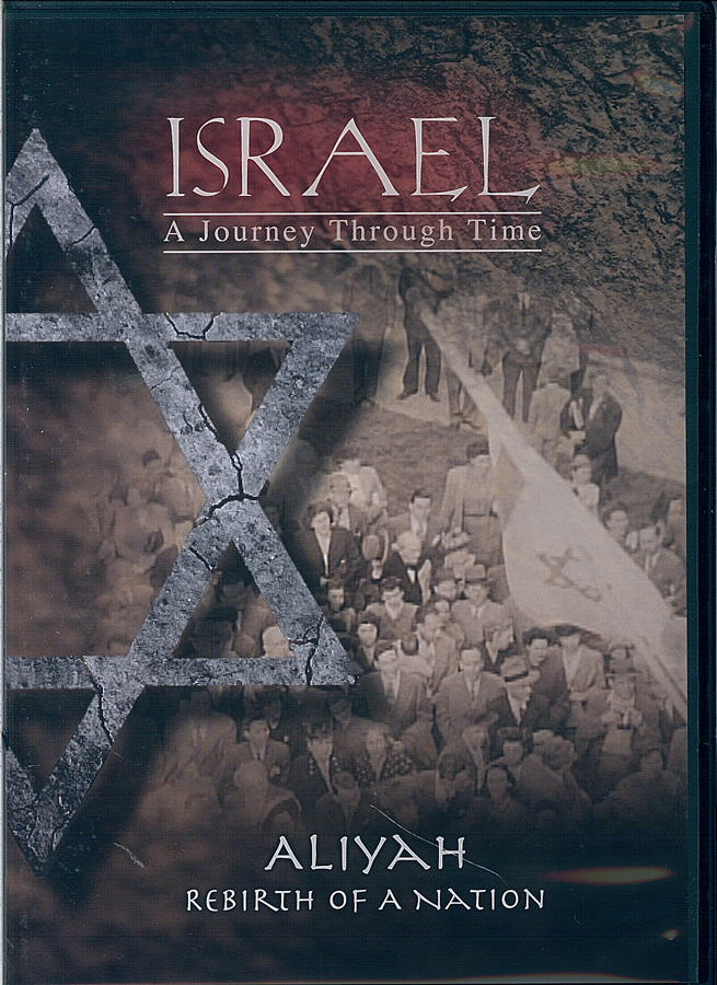 Picture of the front cover of the DVD entitled Israel - A Journey Through Time: Aliyah: Rebirth of a Nation.