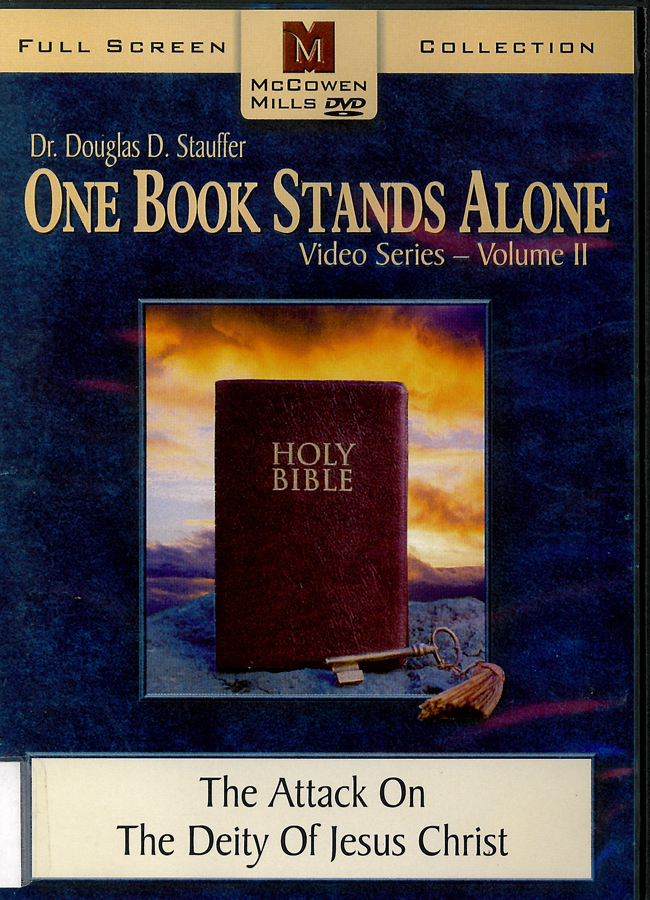 Picture of the front cover of the DVD entitled One Book Stands Alone Volume 2: The Attack on the Deity of Jesus Christ.