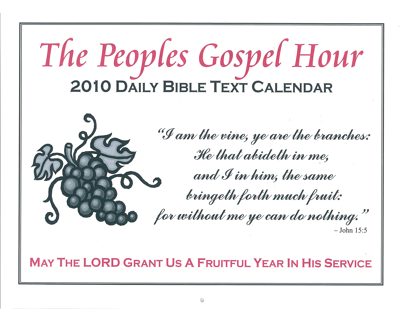 Front Cover: 2010 The Peoples Gospel Hour Calendar