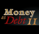 Picture of Money As Debt Logo