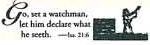 Introduction Pic: Go, Set a Watchman, Let him declare what he seeth. Luke 21:6