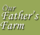 Visit the Our Father's Farm website.